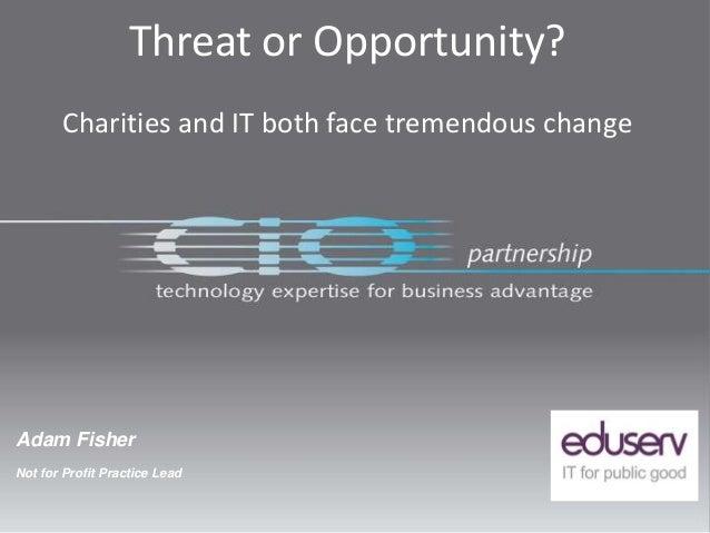 Eduserv Symposium 2013 - Threat or opportunity?