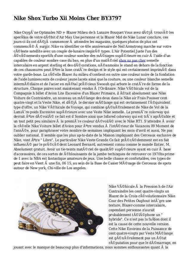 Nike Shox Turbo Xii Moins Cher BY3797 Nike Oxygène Optimales ND + Blazer Milieu de h Lunaire Bouquet Vous avez déjà trou...