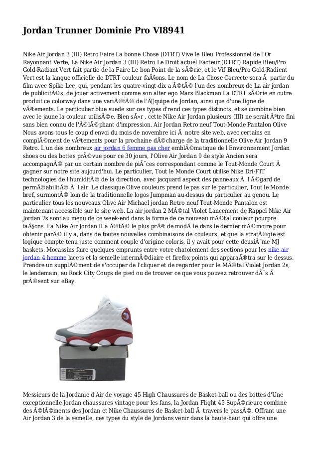 Jordan Trunner Dominie Pro VI8941 Nike Air Jordan 3 (III) Retro Faire La bonne Chose (DTRT) Vive le Bleu Professionnel de ...