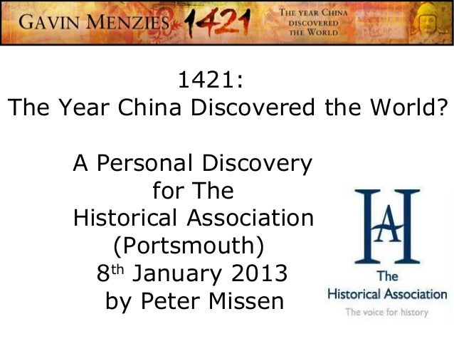 1421:The Year China Discovered the World?     A Personal Discovery             for The     Historical Association         ...