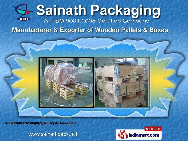 Manufacturer & Exporter of Wooden Pallets & Boxes