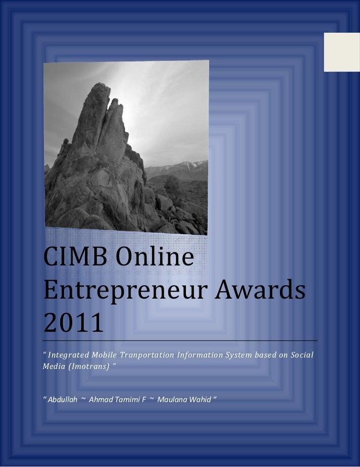 "CIMB OnlineEntrepreneur Awards2011"" Integrated Mobile Tranportation Information System based on SocialMedia (Imotrans) """" ..."