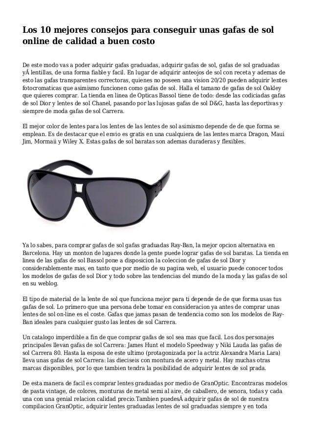 Los 10 mejores consejos para conseguir unas gafas de sol online de calidad a buen costo De este modo vas a poder adquirir ...