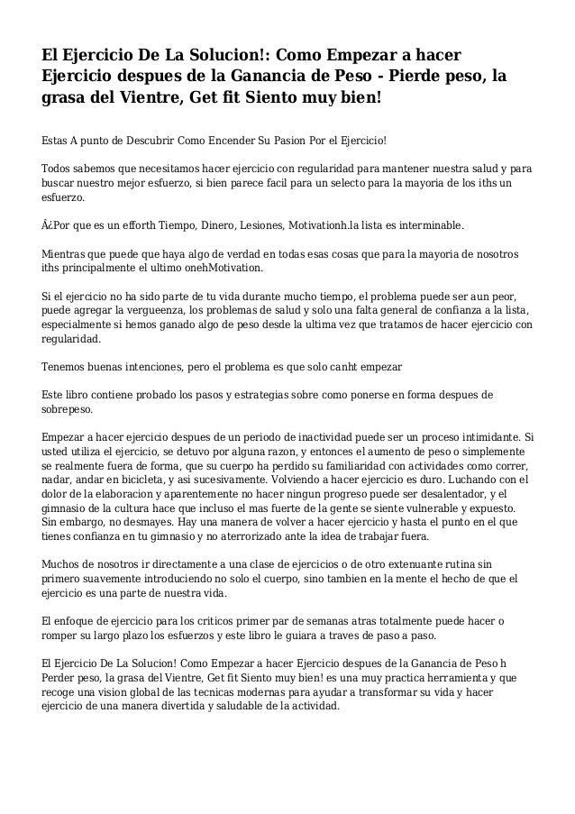 El Ejercicio De La Solucion!: Como Empezar a hacer Ejercicio despues de la Ganancia de Peso - Pierde peso, la grasa del Vi...