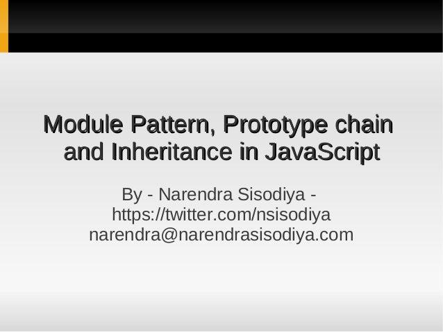 Module Pattern, Prototype chainModule Pattern, Prototype chain and Inheritance in JavaScriptand Inheritance in JavaScript ...