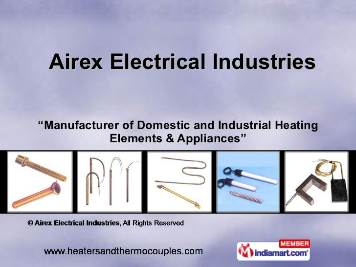 "Airex Electrical Industries "" Manufacturer of Domestic and Industrial Heating Elements & Appliances"""
