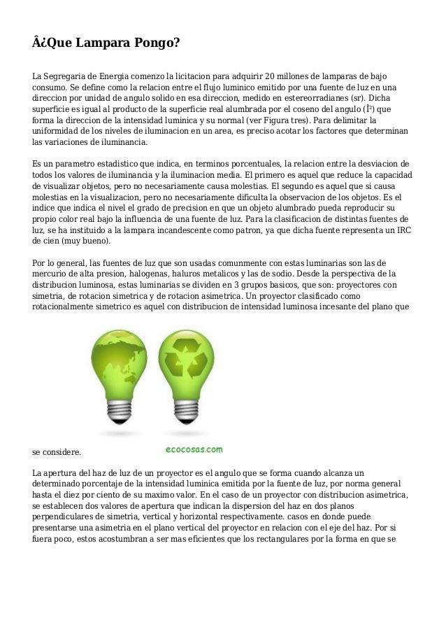 Â¿Que Lampara Pongo? La Segregaria de Energia comenzo la licitacion para adquirir 20 millones de lamparas de bajo consumo....