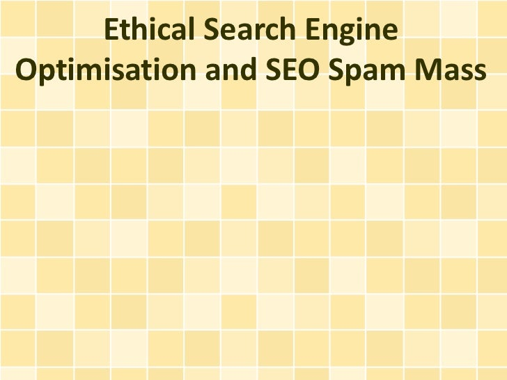Ethical Search EngineOptimisation and SEO Spam Mass