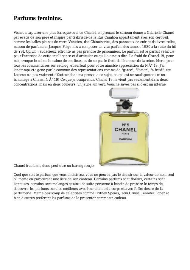 Parfums feminins. Visant a capturer une plus Baroque cote de Chanel, en prenant le surnom donne a Gabrielle Chanel par eva...