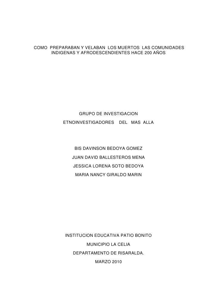 COMO  PREPARABAN Y VELABAN  LOS MUERTOS  LAS COMUNIDADES INDIGENAS Y AFRODESCENDIENTES HACE 200 AÑOS<br />GRUPO DE INVEST...