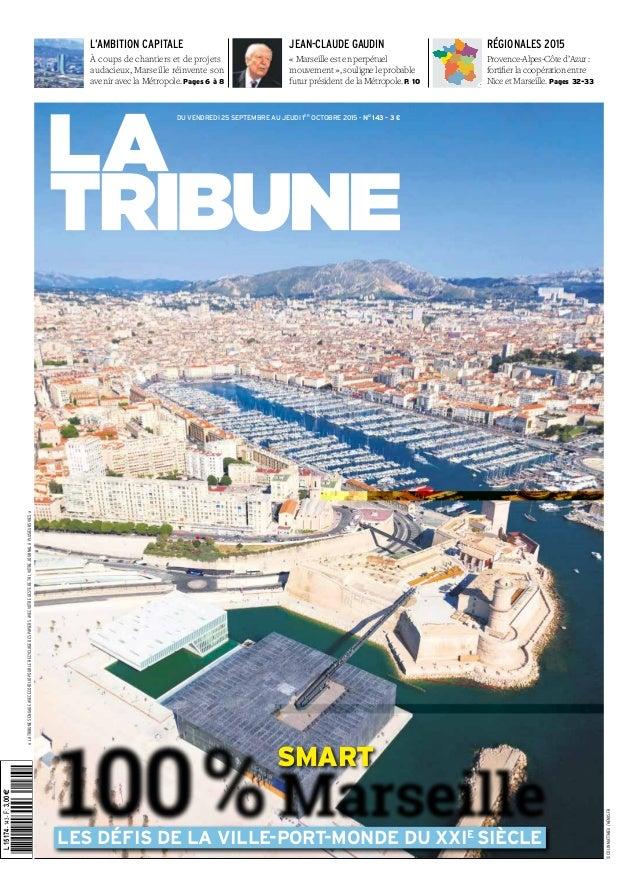 JEAN-CLAUDE GAUDIN « Marseille est en perpétuel mouvement», souligne le probable futur président de la Métropole.P. 10 RÉ...