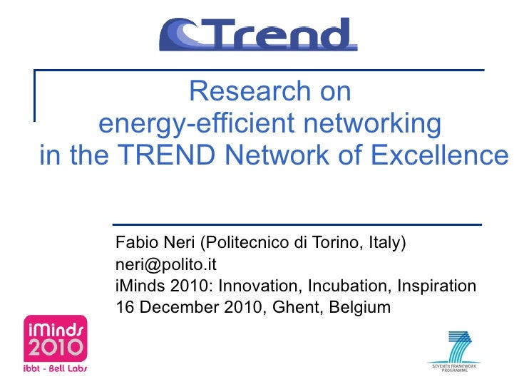 Research on  energy-efficient networking  in the TREND Network of Excellence Fabio Neri (Politecnico di Torino, Italy) [em...
