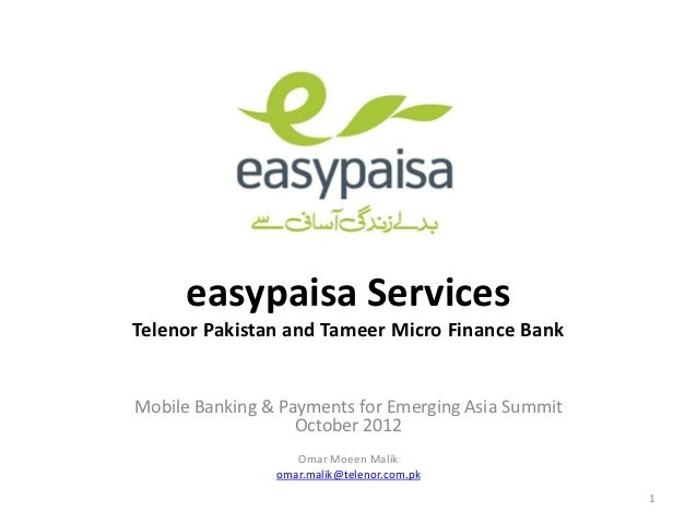 easypaisa ServicesTelenor Pakistan and Tameer Micro Finance BankMobile Banking & Payments for Emerging Asia Summit        ...