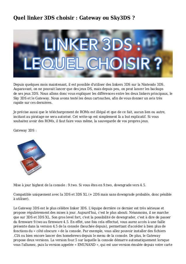 Quel linker 3DS choisir : Gateway ou Sky3DS ? Depuis quelques mois maintenant, il est possible d'utiliser des linkers 3DS ...