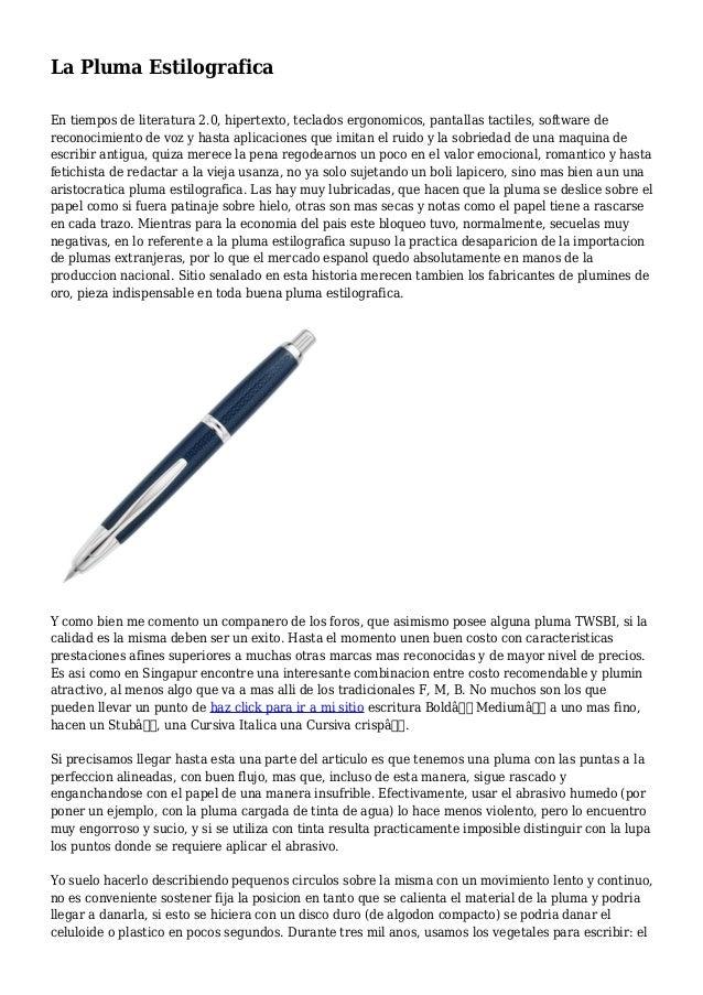 La Pluma Estilografica En tiempos de literatura 2.0, hipertexto, teclados ergonomicos, pantallas tactiles, software de rec...