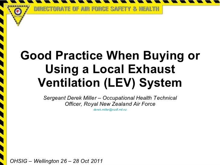 Good Practice When Buying or Using a Local Exhaust Ventilation (LEV) System Sergeant Derek Miller – Occupational Health Te...