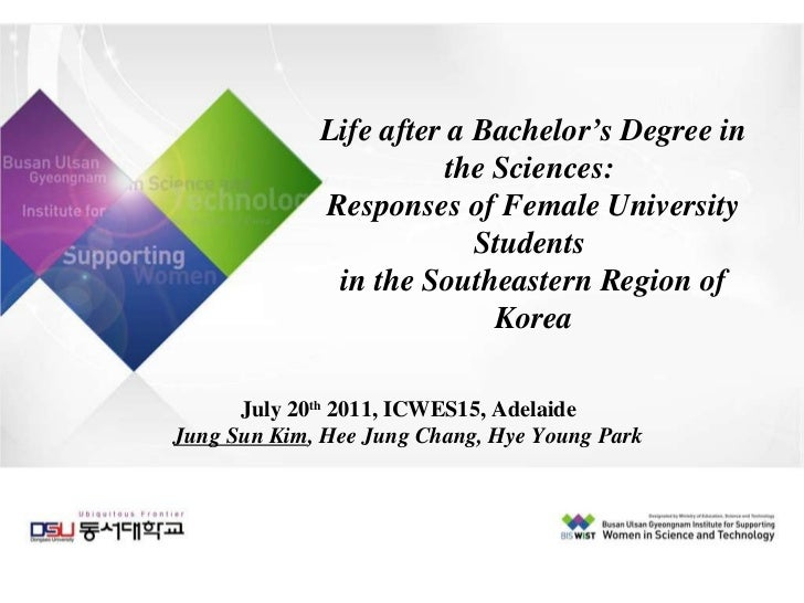 Life after a Bachelor's Degree in the Sciences:  Responses of Female University Students  in the Southeastern Region of Ko...