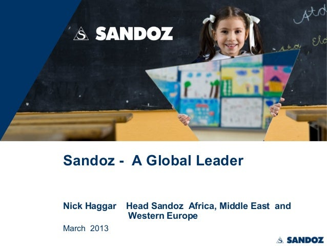 Sandoz - A Global Leader Nick Haggar March 2013  Head Sandoz Africa, Middle East and Western Europe