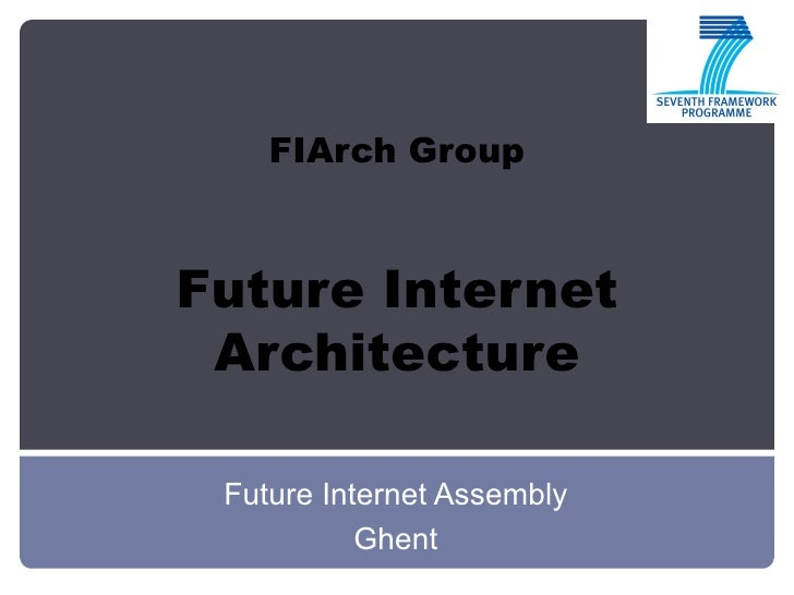 FIArch Group Future Internet Architecture Future Internet Assembly  Ghent