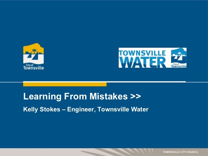 Learning From Mistakes >> Kelly Stokes – Engineer, Townsville Water