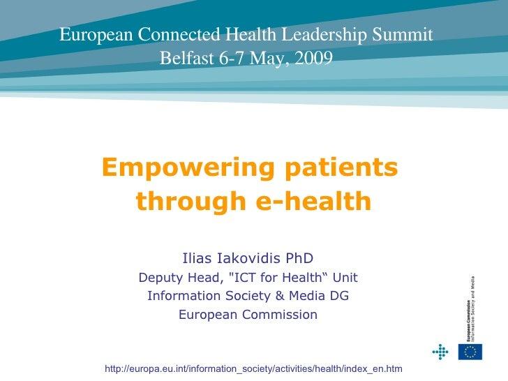 "Ilias Iakovidis PhD Deputy Head,  "" ICT for Health "" Unit Information Society & Media DG European Commission Empoweri..."