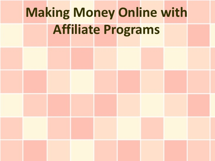 Making Money Online with   Affiliate Programs