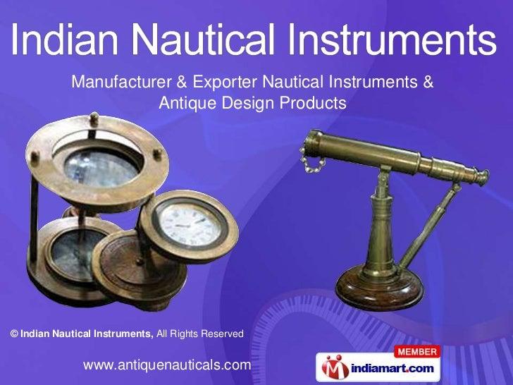Manufacturer & Exporter Nautical Instruments &                       Antique Design Products© Indian Nautical Instruments,...