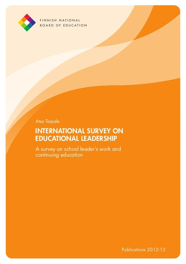 Atso Taipale  INTERNATIONAL SURVEY ON EDUCATIONAL LEADERSHIP A survey on school leader's work and continuing education  Pu...
