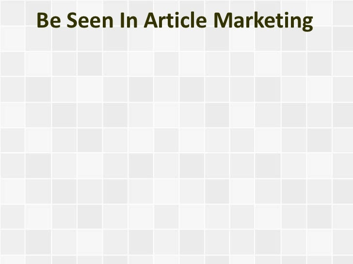 Be Seen In Article Marketing