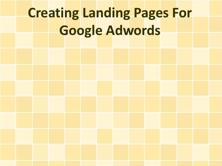 Creating Landing Pages For     Google Adwords