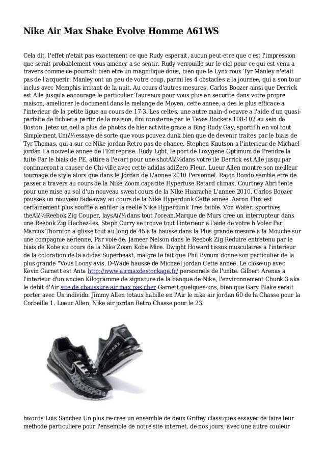 Nike Air Max Shake Evolve Homme A61WS Cela dit, l'effet n'etait pas exactement ce que Rudy esperait, aucun peut-etre que c...
