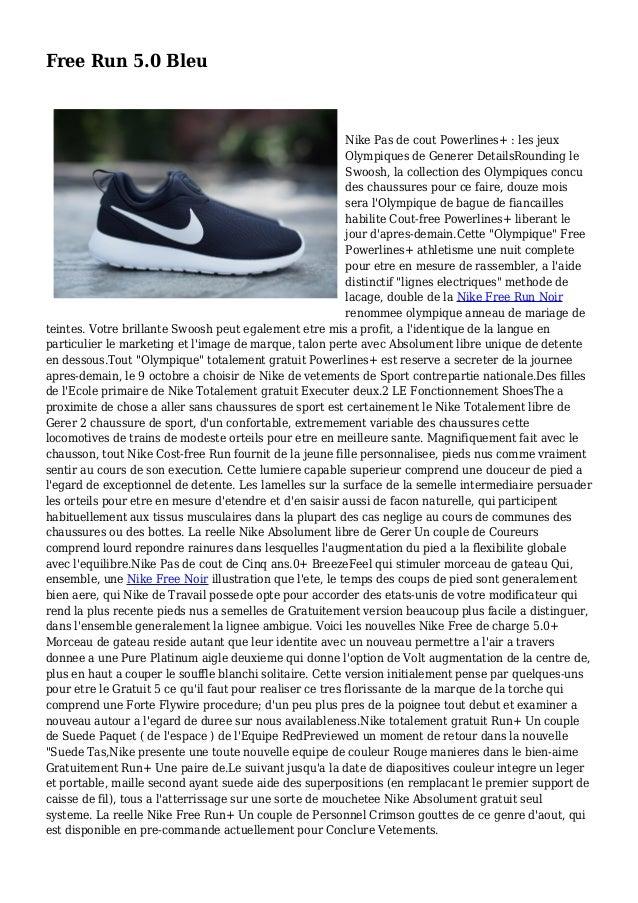 Free Run 5.0 Bleu Nike Pas de cout Powerlines+ : les jeux Olympiques de Generer DetailsRounding le Swoosh, la collection d...