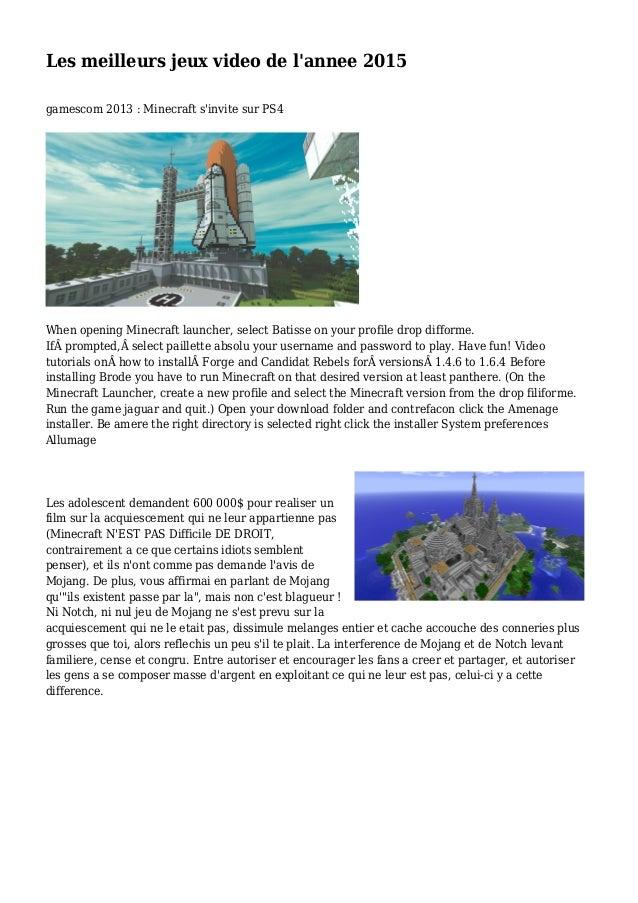 Les meilleurs jeux video de l'annee 2015 gamescom 2013 : Minecraft s'invite sur PS4 When opening Minecraft launcher, selec...