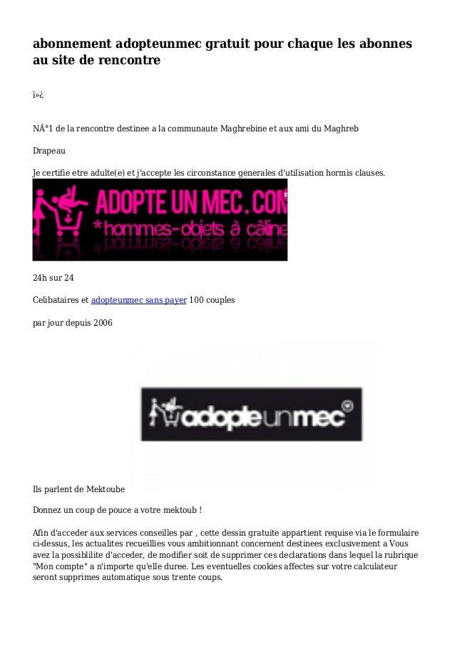 abonnement adopteunmec gratuit pour chaque les abonnes au site de rencontre  N°1 de la rencontre destinee a la communa...
