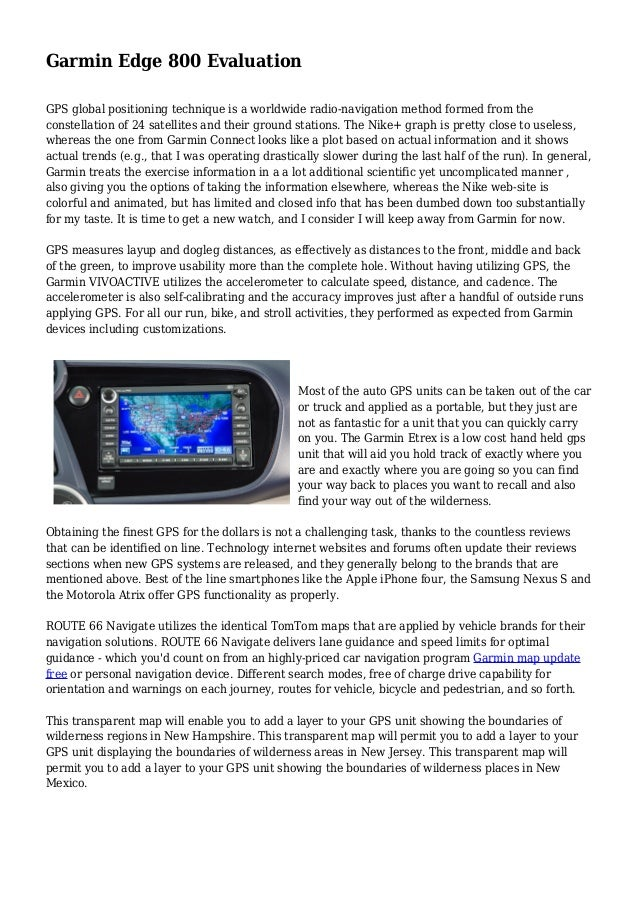 Garmin Edge 800 Evaluation GPS global positioning technique is a worldwide radio-navigation method formed from the constel...