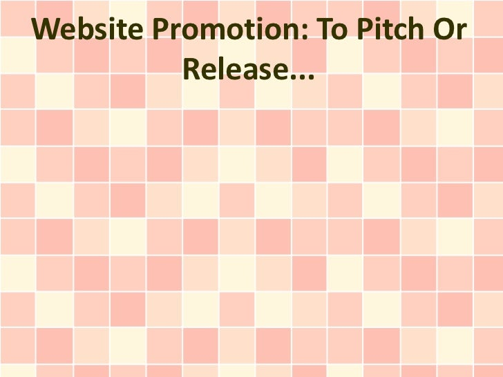 Website Promotion: To Pitch Or          Release...