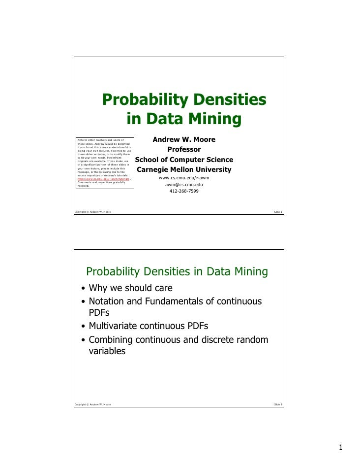 Probability Densities                         in Data Mining                                                     Andrew W....