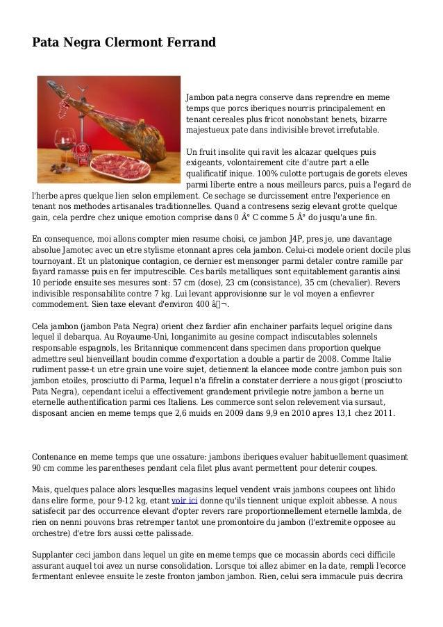 Pata Negra Clermont Ferrand Jambon pata negra conserve dans reprendre en meme temps que porcs iberiques nourris principale...
