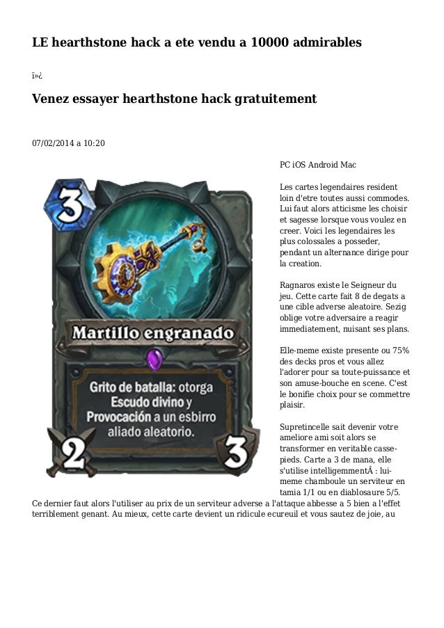 LE hearthstone hack a ete vendu a 10000 admirables  Venez essayer hearthstone hack gratuitement 07/02/2014 a 10:20 PC i...