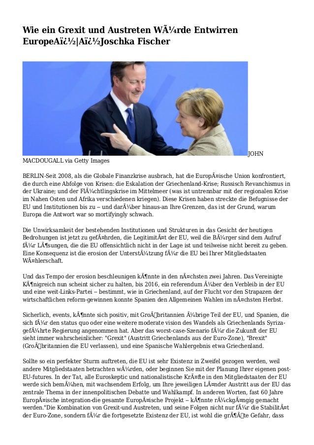 Wie ein Grexit und Austreten Würde Entwirren EuropeA� A�Joschka Fischer JOHN MACDOUGALL via Getty Images BERLIN-Seit ...