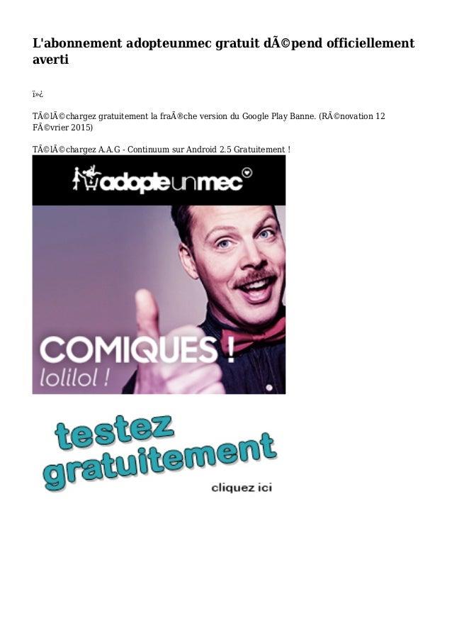 L'abonnement adopteunmec gratuit dépend officiellement averti  Téléchargez gratuitement la fraîche version du Googl...