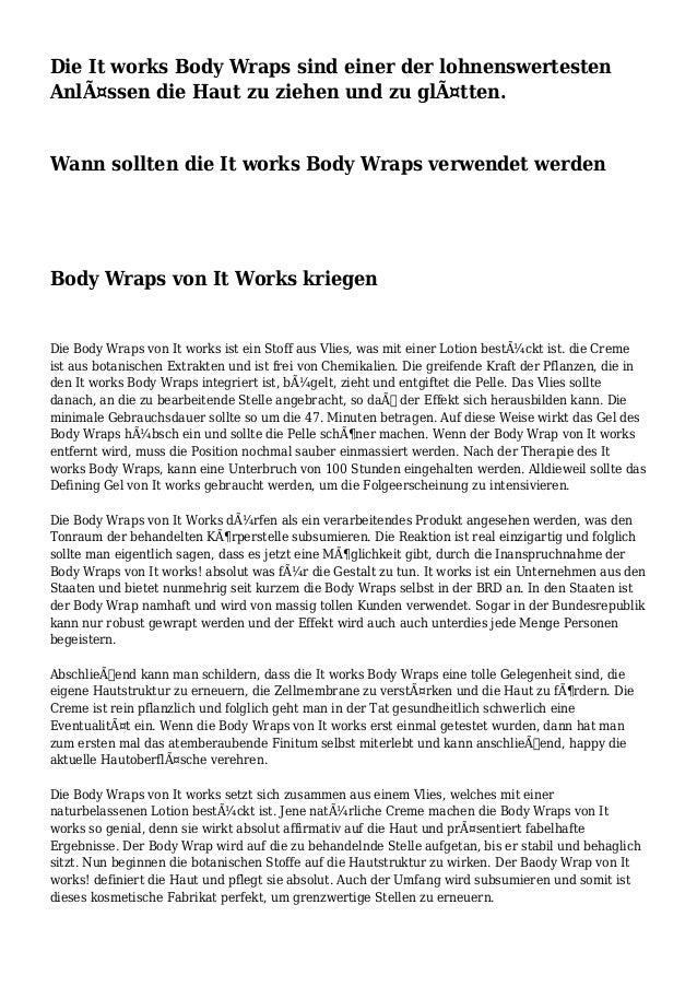 Die It works Body Wraps sind einer der lohnenswertesten Anlässen die Haut zu ziehen und zu glätten. Wann sollten die It ...