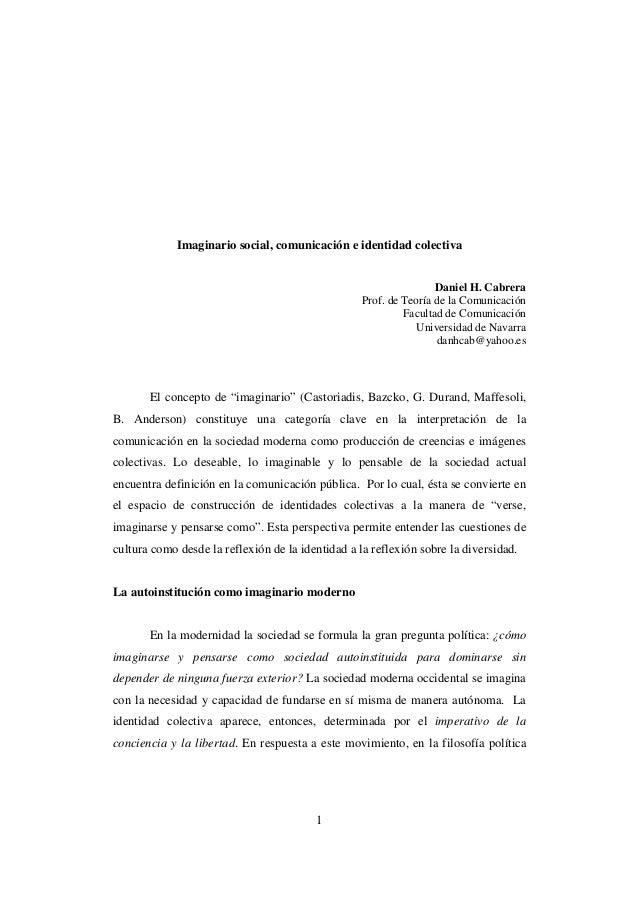 Imaginario social, comunicación e identidad colectiva  Daniel H. Cabrera Prof. de Teoría de la Comunicación Facultad de Co...