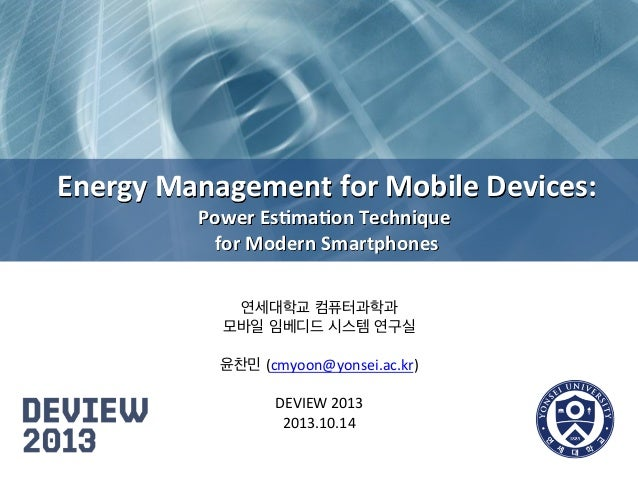 Energy  Management  for  Mobile  Devices:    Power  Es8ma8on  Technique      for  Modern  Smartphone...
