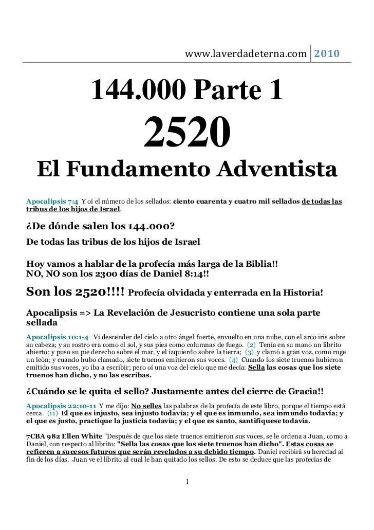 www.laverdadeterna.com 2010                      144.000 Parte 1                                        2520   El Fundamen...