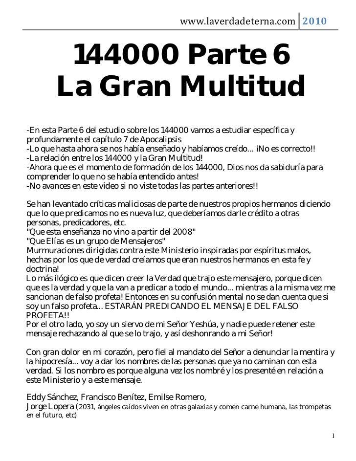 www.laverdadeterna.com 2010           144000 Parte 6          La Gran Multitud-En esta Parte 6 del estudio sobre los 14400...