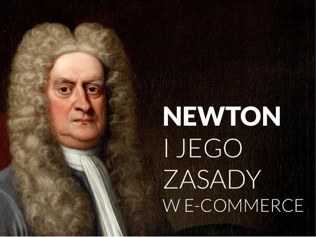 NEWTON  I JEGO  ZASADY  W E-COMMERCE