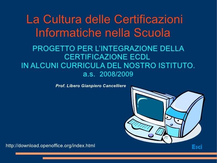 La Cultura delle Certificazioni           Informatiche nella Scuola           PROGETTO PER L'INTEGRAZIONE DELLA           ...