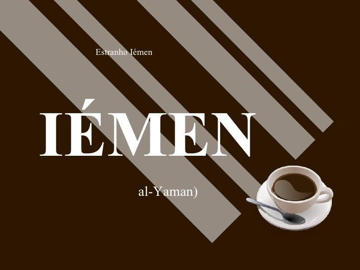 IÉMEN al-Yaman)  Estranho Iémen