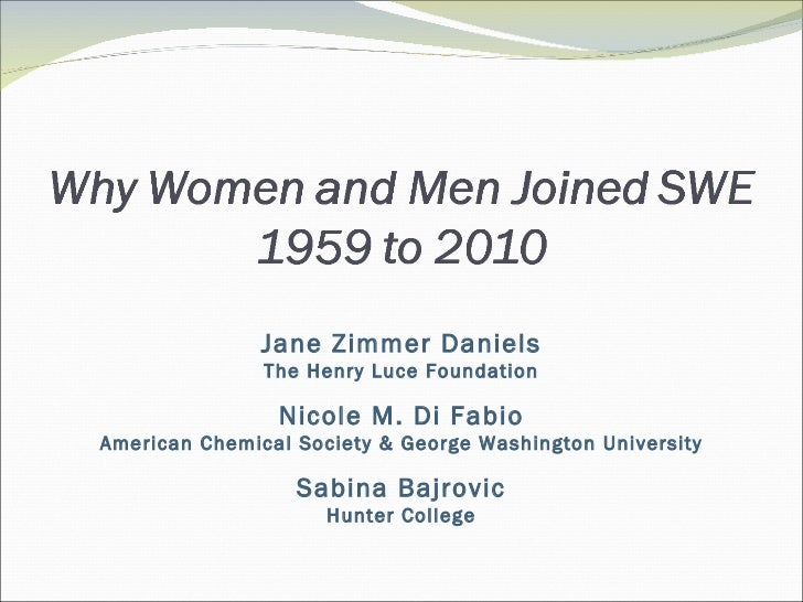ICWES15 - Why Women and Men Join the Society of Women Engineers. Presented by Dr Jane Z Daniels, Henry Luce Foundation, United States
